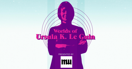 MU presents : Worlds of Ursula K. Le Guin