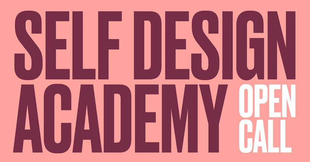 Open Call Self Design Academy